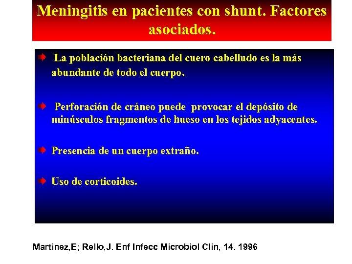 Meningitis en pacientes con shunt. Factores asociados. La población bacteriana del cuero cabelludo es