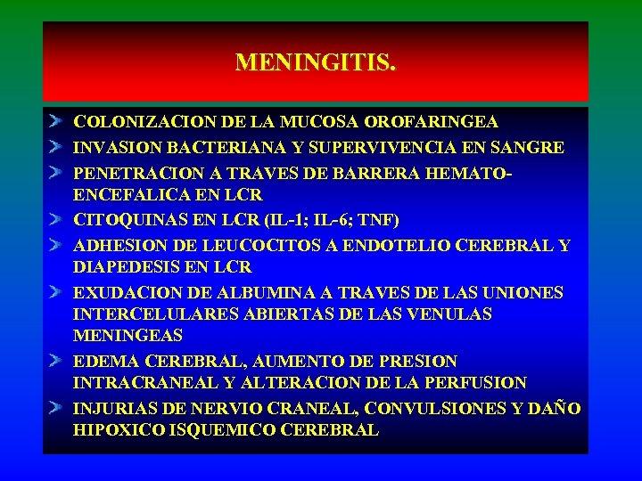 MENINGITIS. COLONIZACION DE LA MUCOSA OROFARINGEA INVASION BACTERIANA Y SUPERVIVENCIA EN SANGRE PENETRACION A