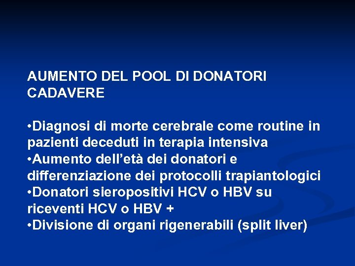 AUMENTO DEL POOL DI DONATORI CADAVERE • Diagnosi di morte cerebrale come routine in