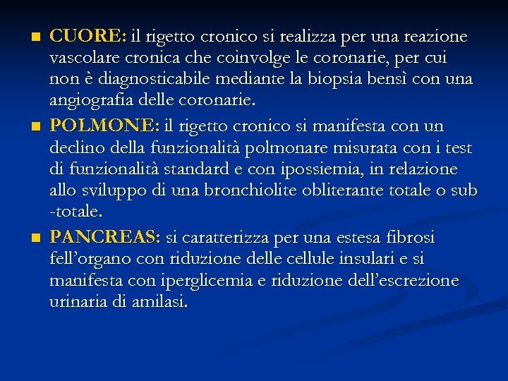 n n n CUORE: il rigetto cronico si realizza per una reazione vascolare cronica