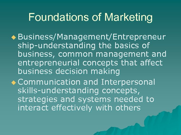 Foundations of Marketing u Business/Management/Entrepreneur ship-understanding the basics of business, common management and entrepreneurial