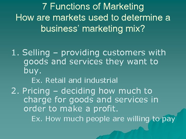 7 Functions of Marketing How are markets used to determine a business' marketing mix?