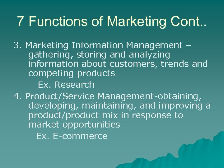 7 Functions of Marketing Cont. . 3. Marketing Information Management – gathering, storing and