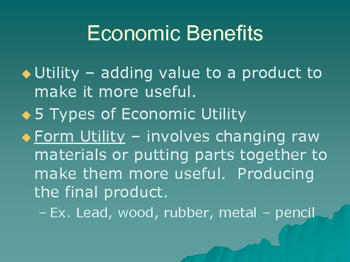 Economic Benefits u Utility – adding value to a product to make it more