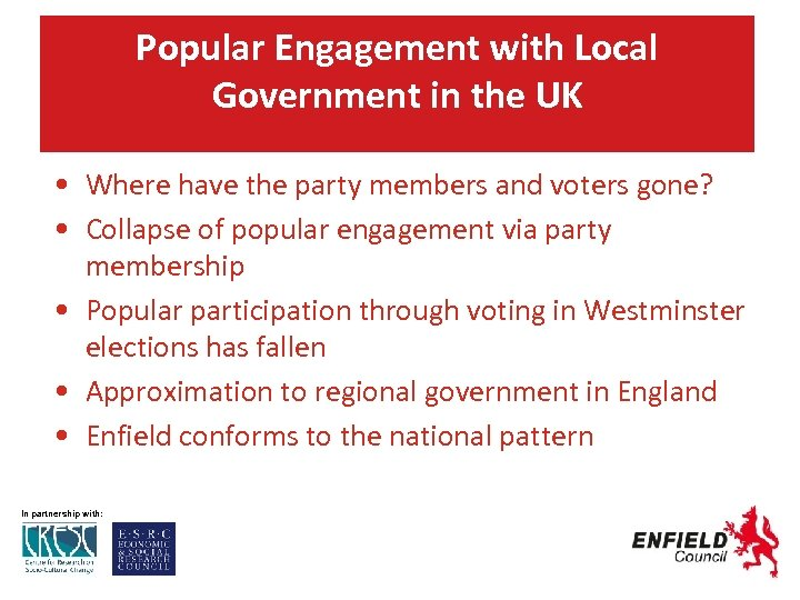 Popular Engagement with Local Government in the UK • Where have the party members