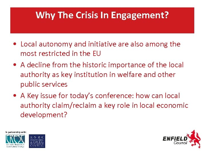 Why The Crisis In Engagement? • Local autonomy and initiative are also among the