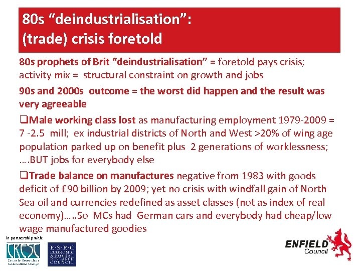 "80 s ""deindustrialisation"": (trade) crisis foretold 80 s prophets of Brit ""deindustrialisation"" = foretold"