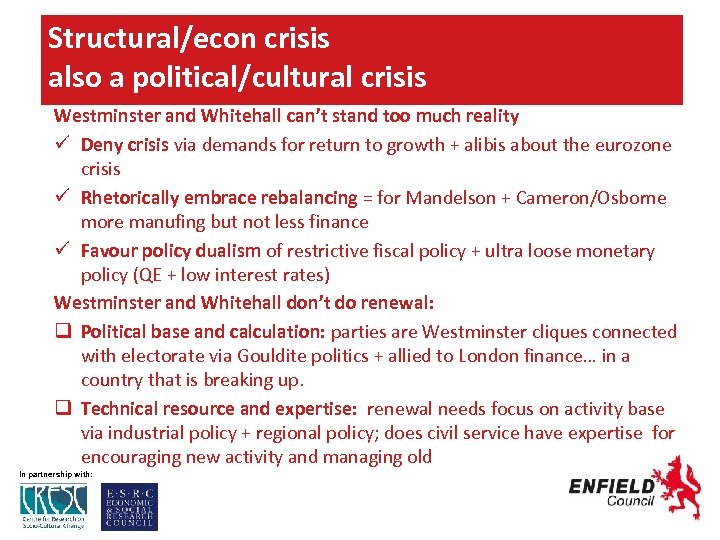 Structural/econ crisis also a political/cultural crisis Westminster and Whitehall can't stand too much reality