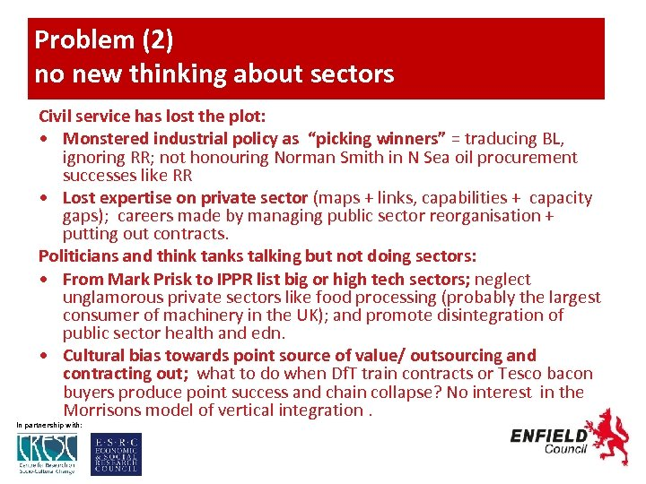 Problem (2) no new thinking about sectors Civil service has lost the plot: •