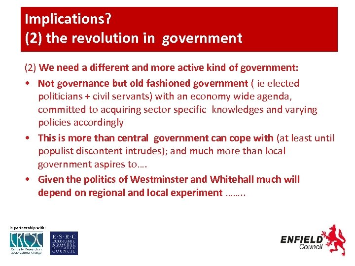 Implications? (2) the revolution in government (2) We need a different and more active