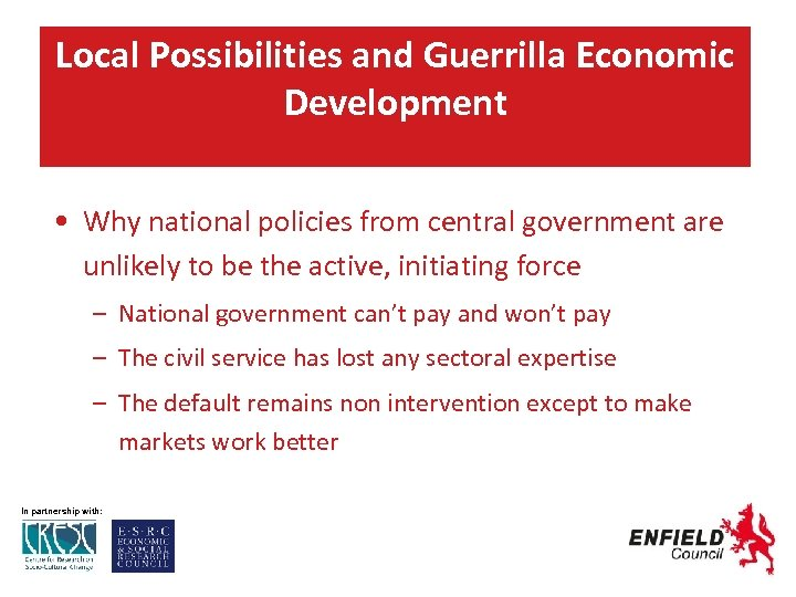 Local Possibilities and Guerrilla Economic Development • Why national policies from central government are