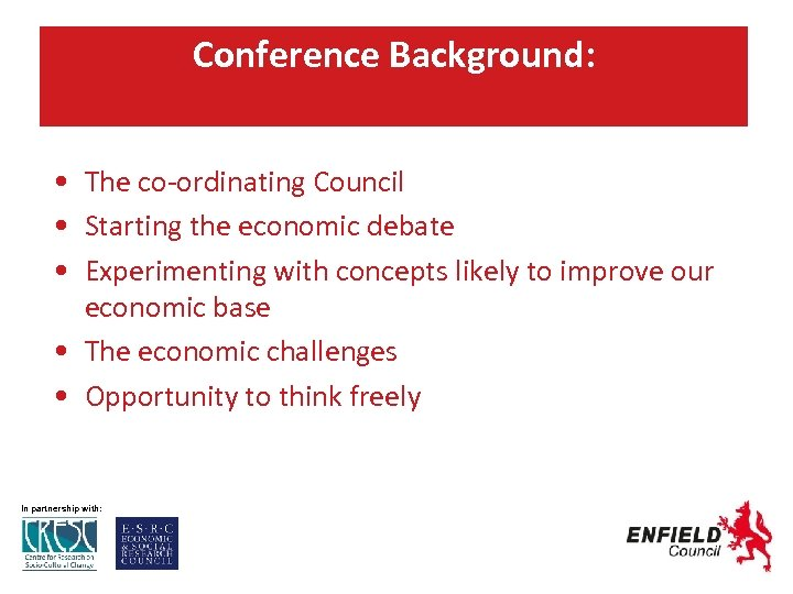 Conference Background: • The co-ordinating Council • Starting the economic debate • Experimenting with