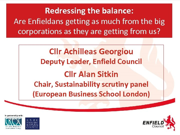Redressing the balance: Are Enfieldans getting as much from the big corporations as they