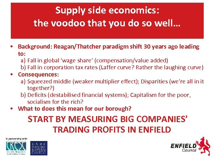 Supply side economics: the voodoo that you do so well… • Background: Reagan/Thatcher paradigm