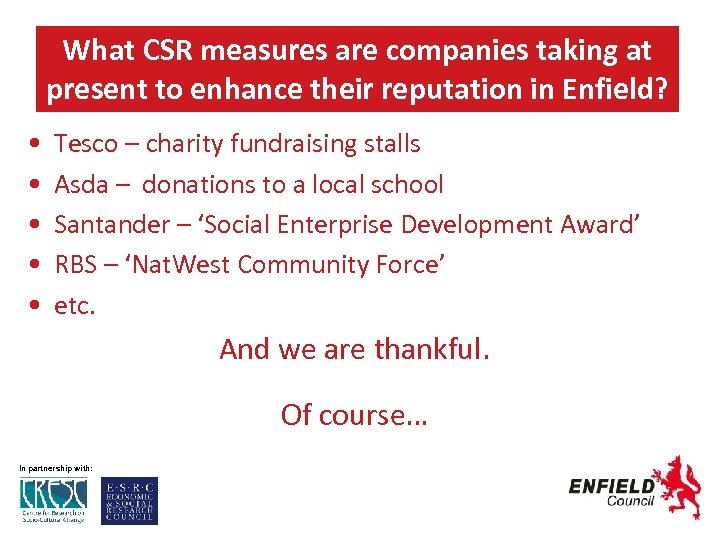 What CSR measures are companies taking at present to enhance their reputation in Enfield?
