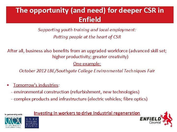 The opportunity (and need) for deeper CSR in Enfield Supporting youth training and local