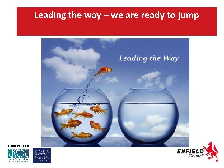 Leading the way – we are ready to jump In partnership with: