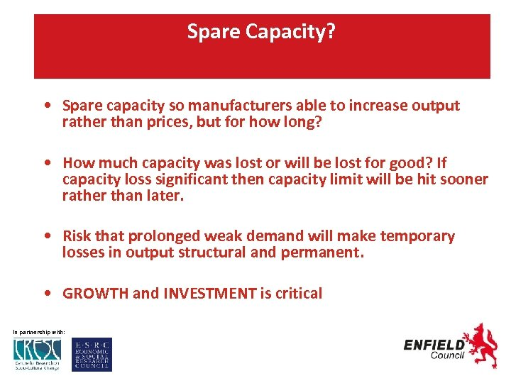 Spare Capacity? • Spare capacity so manufacturers able to increase output rather than prices,