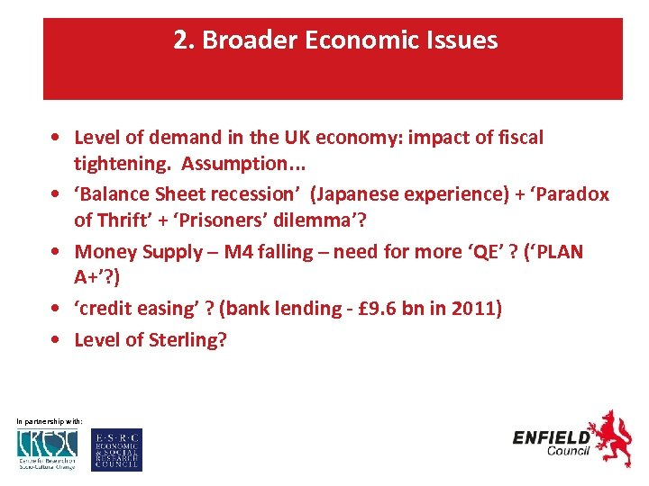 2. Broader Economic Issues • Level of demand in the UK economy: impact of