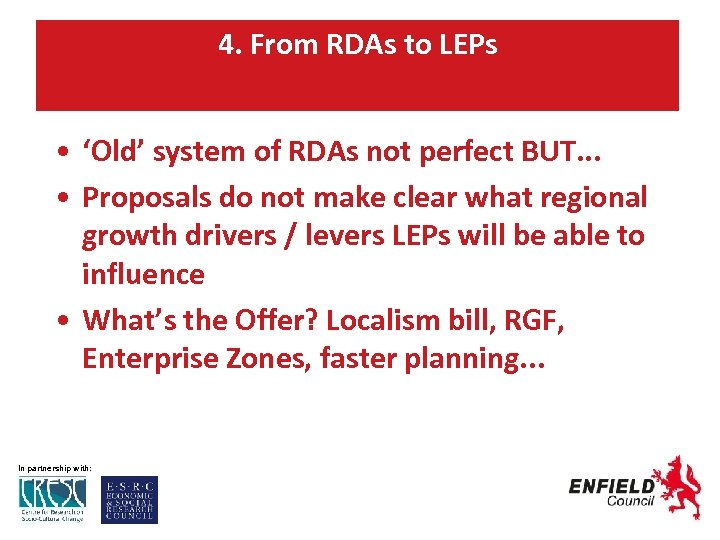 4. From RDAs to LEPs • 'Old' system of RDAs not perfect BUT. .