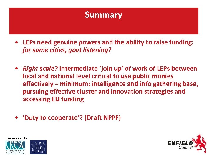 Summary • LEPs need genuine powers and the ability to raise funding: for some
