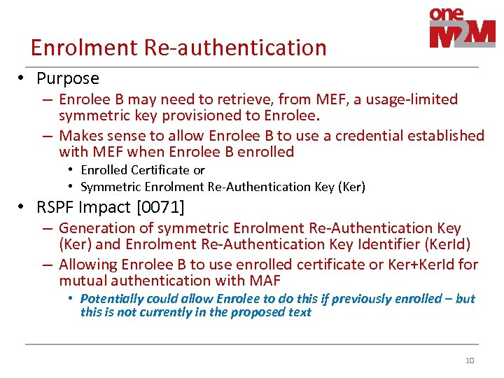 Enrolment Re-authentication • Purpose – Enrolee B may need to retrieve, from MEF, a