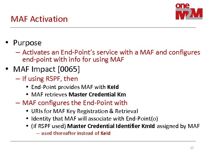 MAF Activation • Purpose – Activates an End-Point's service with a MAF and configures