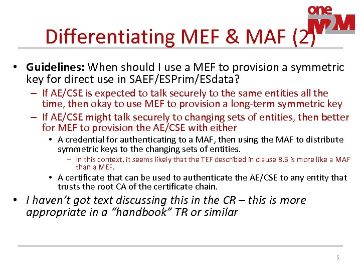 Differentiating MEF & MAF (2) • Guidelines: When should I use a MEF to