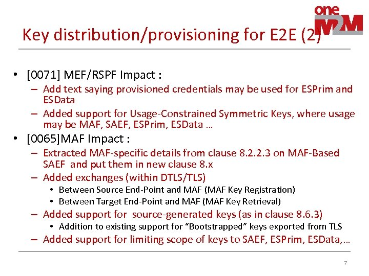 Key distribution/provisioning for E 2 E (2) • [0071] MEF/RSPF Impact : – Add