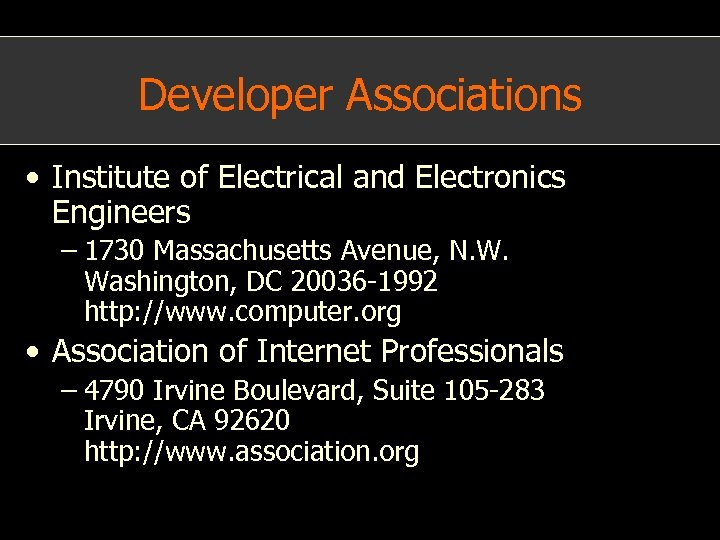 Developer Associations • Institute of Electrical and Electronics Engineers – 1730 Massachusetts Avenue, N.