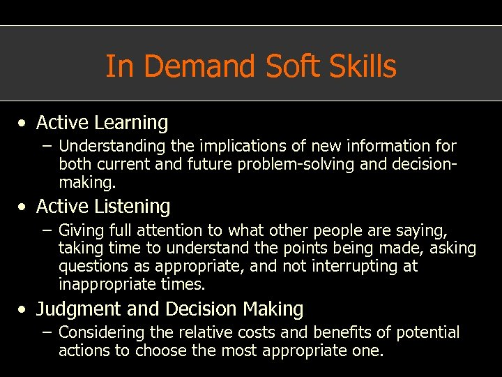In Demand Soft Skills • Active Learning – Understanding the implications of new information