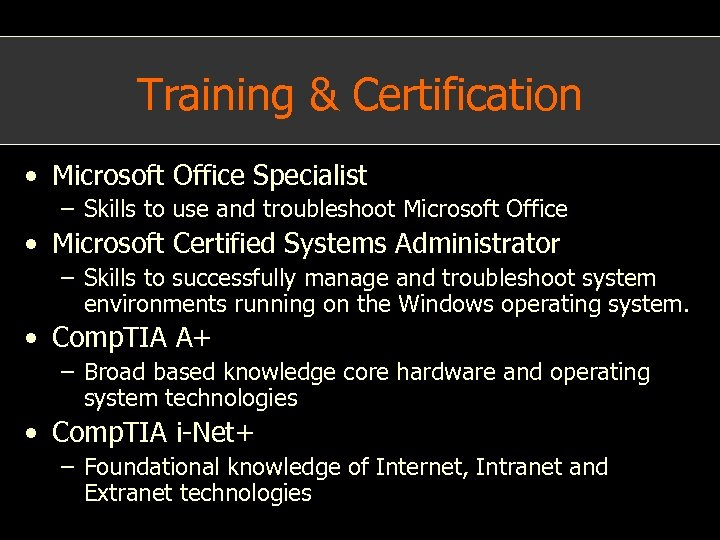 Training & Certification • Microsoft Office Specialist – Skills to use and troubleshoot Microsoft