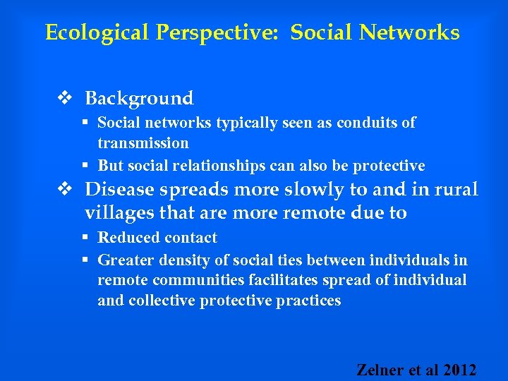 Ecological Perspective: Social Networks v Background § Social networks typically seen as conduits of
