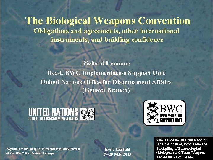 The Biological Weapons Convention Obligations and agreements, other international instruments, and building confidence Richard