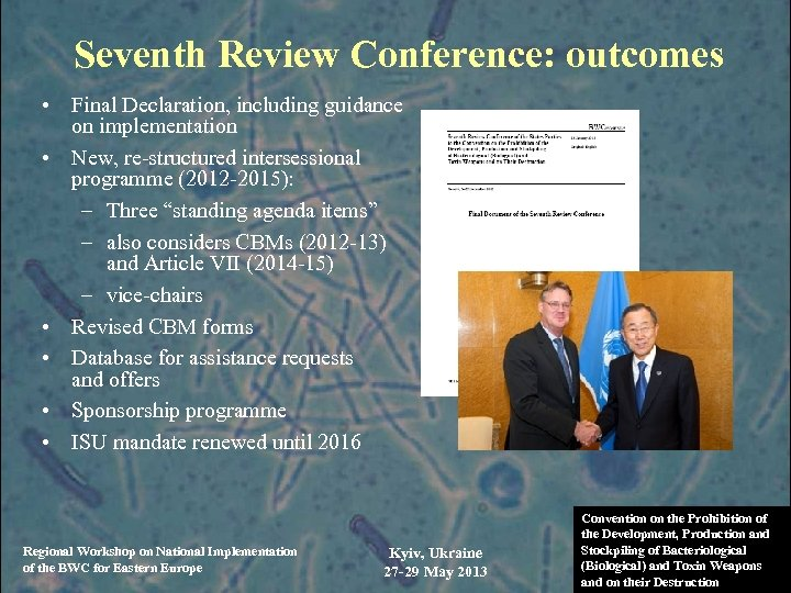 Seventh Review Conference: outcomes • Final Declaration, including guidance on implementation • New, re-structured