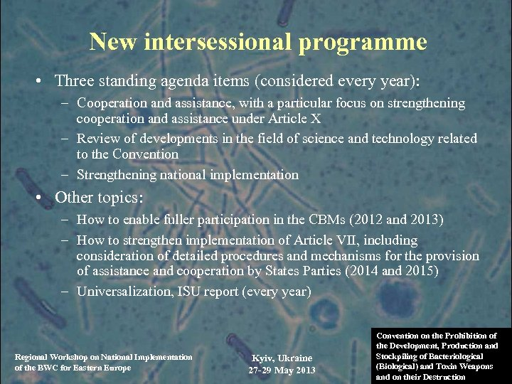 New intersessional programme • Three standing agenda items (considered every year): – Cooperation and