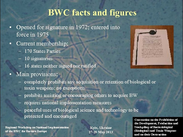 BWC facts and figures • Opened for signature in 1972; entered into force in