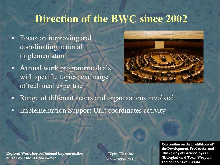 Direction of the BWC since 2002 • Focus on improving and coordinating national implementation