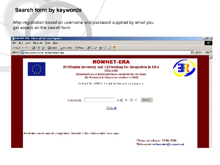 Search form by keywords After registration based on username and password supplied by email