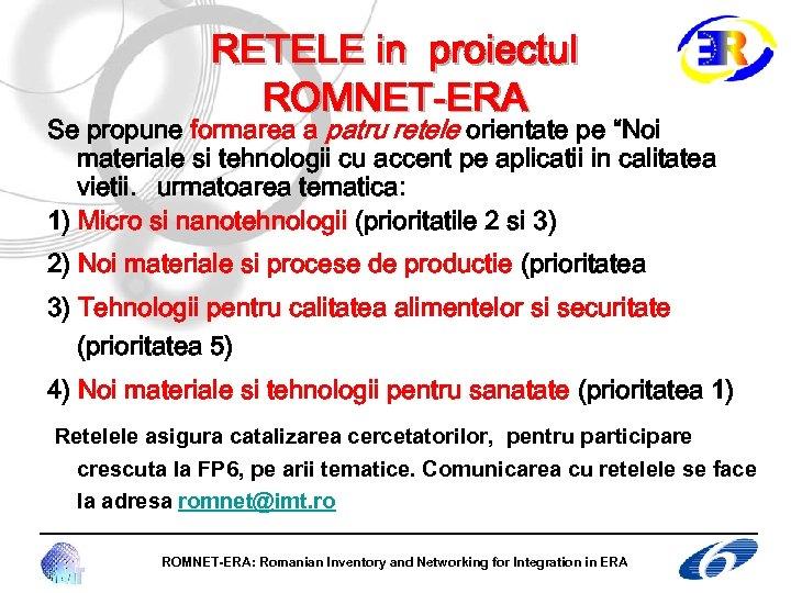 """RETELE in proiectul ROMNET-ERA Se propune formarea a patru retele orientate pe """"Noi materiale"""