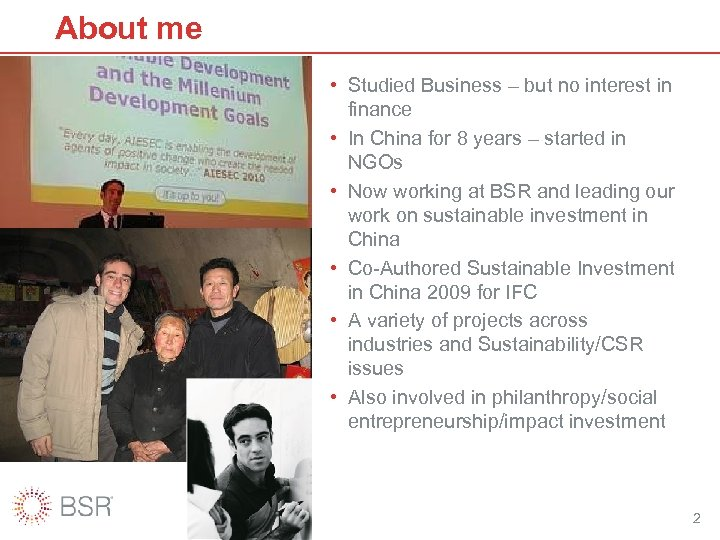 About me • Studied Business – but no interest in finance • In China