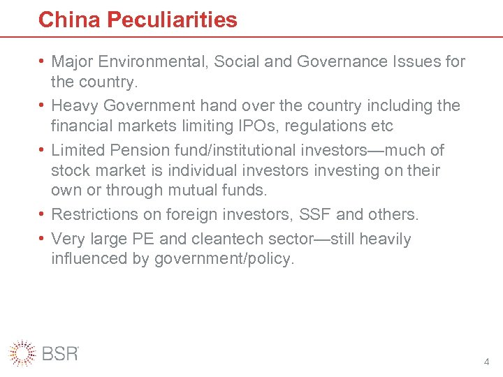 China Peculiarities • Major Environmental, Social and Governance Issues for the country. • Heavy