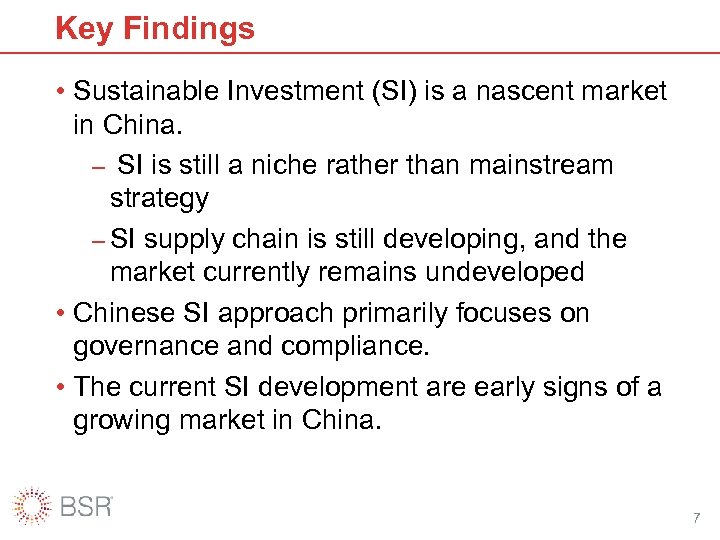 Key Findings • Sustainable Investment (SI) is a nascent market in China. – SI