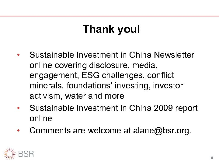 Thank you! • • • Sustainable Investment in China Newsletter online covering disclosure, media,