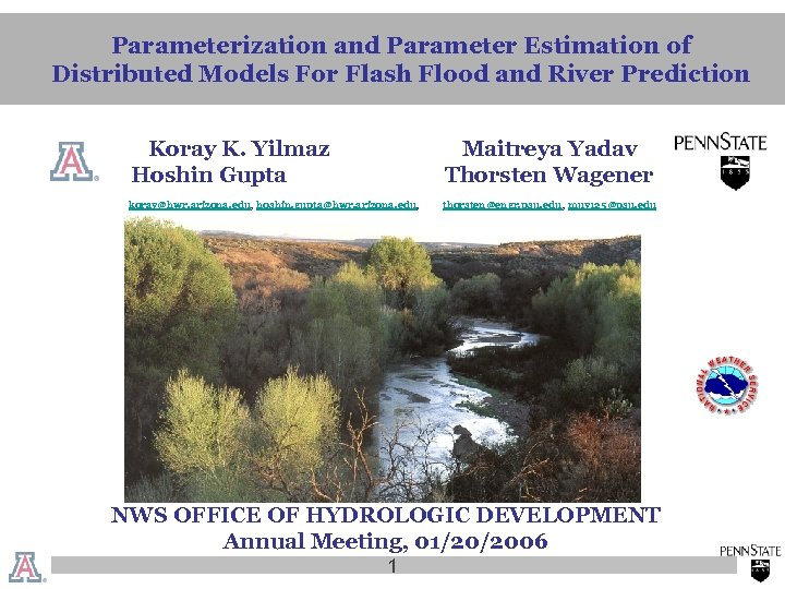 Parameterization and Parameter Estimation of Distributed Models For Flash Flood and River Prediction Koray