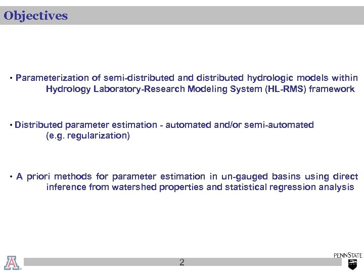 Objectives • Parameterization of semi-distributed and distributed hydrologic models within Hydrology Laboratory-Research Modeling System
