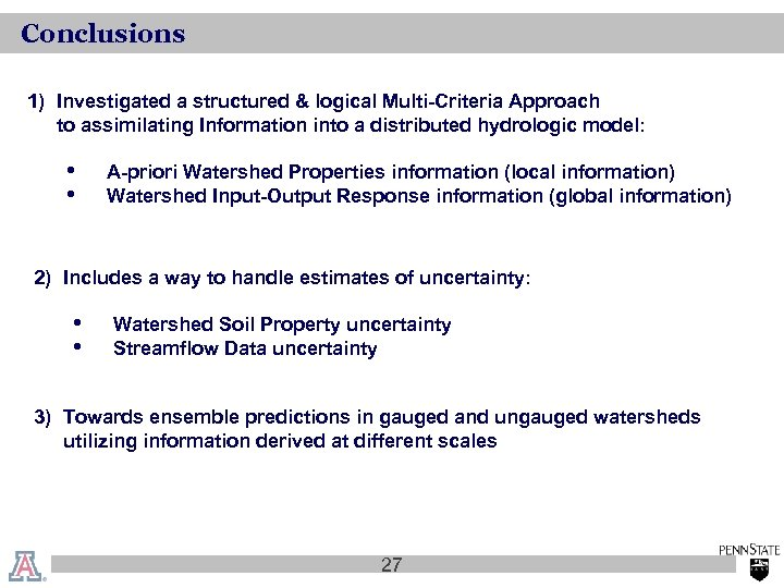 Conclusions 1) Investigated a structured & logical Multi-Criteria Approach to assimilating Information into a