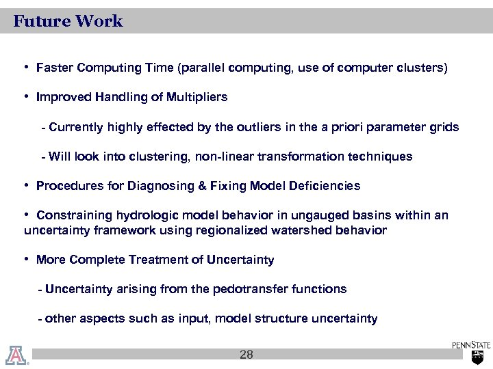 Future Work • Faster Computing Time (parallel computing, use of computer clusters) • Improved