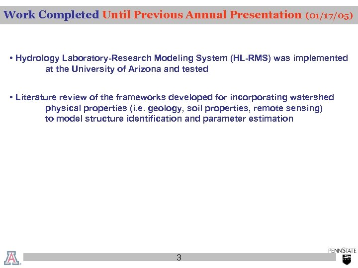 Work Completed Until Previous Annual Presentation (01/17/05) • Hydrology Laboratory-Research Modeling System (HL-RMS) was