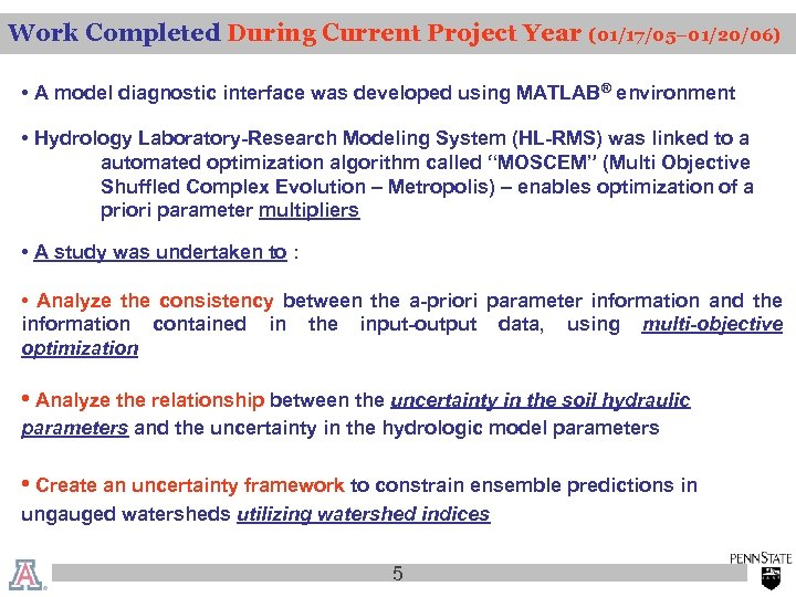 Work Completed During Current Project Year (01/17/05– 01/20/06) • A model diagnostic interface was